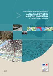 Comprendre les méthodes d'élaboration des Plans de Prévention des Risques d'Inondation en Provence-Alpes-Côte d'Azur | DIRECTION REGIONALE DE L'ENVIRONNEMENT, DE L'AMENAGEMENT ET DU LOGEMENT PROVENCE-ALPES-COTE D'AZUR