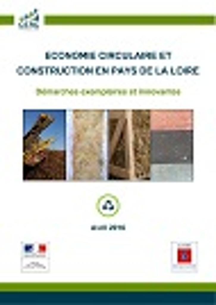 Économie circulaire et construction en Pays de la Loire. Démarches exemplaires et innovantes |