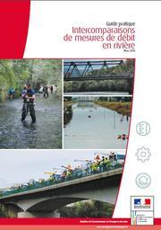 Guide pratique Intercomparaisons de mesures de débit en rivière   BERTRAND Xavier - Centre d'études et de conception de prototypes d'Angers (Cerema)