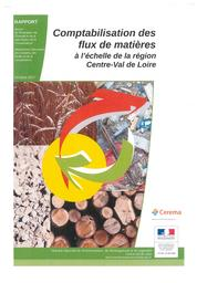 Comptabilisation des flux de matières à l'échelle de la région Centre-Val de Loire   DIRECTION REGIONALE DE L'ENVIRONNEMENT, DE L'AMENAGEMENT ET DU LOGEMENT CENTRE-VAL DE LOIRE