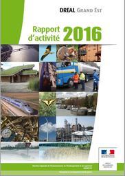DREAL Grand Est : Rapport d'activités 2016 | DIRECTION REGIONALE DE L'ENVIRONNEMENT, DE L'AMENAGEMENT ET DU LOGEMENT GRAND-EST