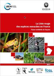 La Liste rouge des espèces menacées en France - Chapitre de la Faune vertébrée de Guyane   UNION INTERNATIONALE POUR LA CONSERVATION DE LA NATURE