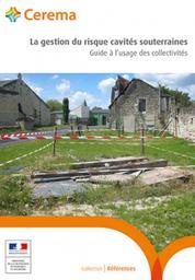 La gestion du risque cavités souterraines : Guide à l'usage des collectivités | BERENGER Nathalie