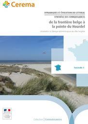 DYNAMIQUES ET ÉVOLUTION DU LITTORAL SYNTHÈSE DES CONNAISSANCES de la frontière belge à la pointe du Hourde Actualisation du Catalogue sédimentologique des côtes françaises | CEREMA DT Nord-Picardie