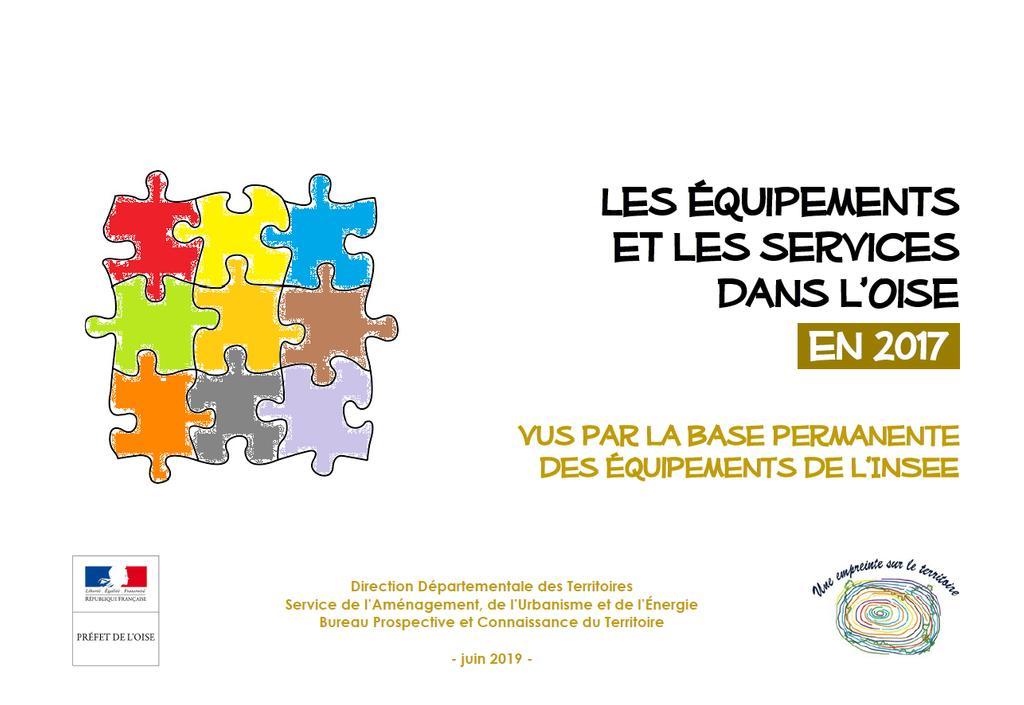 Equipements et services : dans l'Oise en 2017 vus par la Base Permanente des Equipements de l'INSEE |
