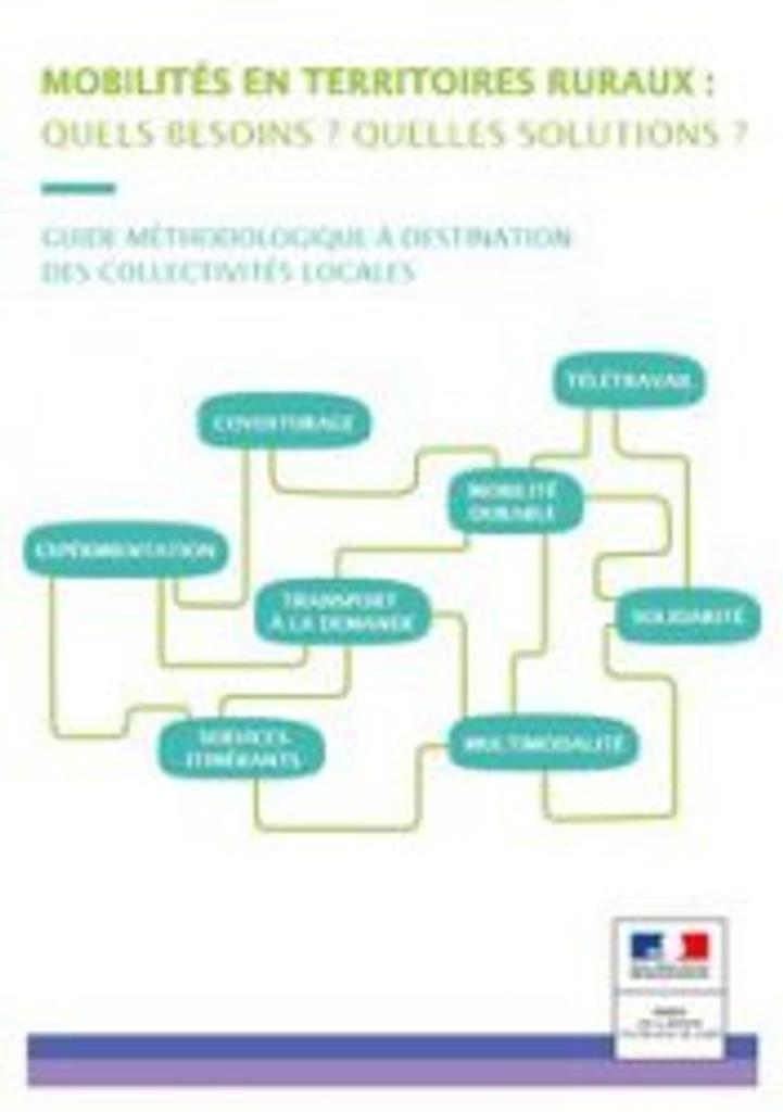 Mobilités en territoires ruraux : quels besoins ? Quelles solutions ? : guide méthodologique à destination des collectivités locales |