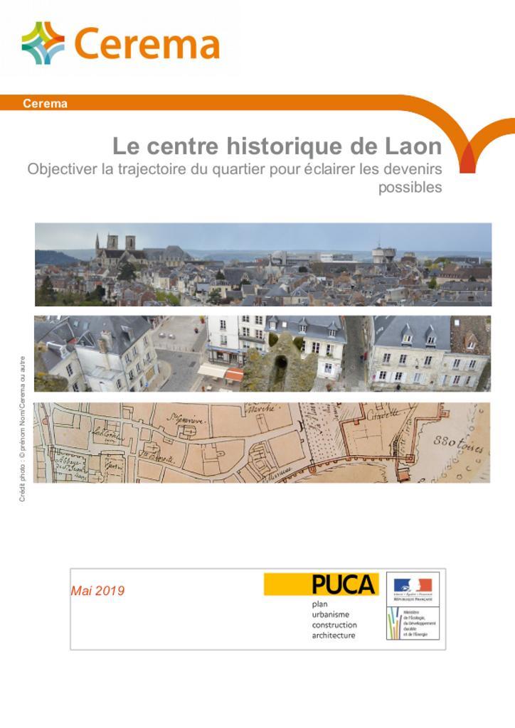 Le centre historique de Laon Objectiver la trajectoire du quartier pour éclairer les devenirs possibles |