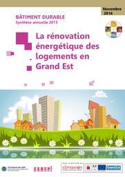 Bâtiment durable 2015 : Synthèse annuelle 2015: La rénovation énergétique des logements en Grand Est | RÉGION GRAND EST. Auteur