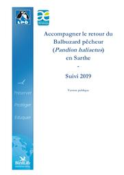Accompagner le retour du Balbuzard pêcheur (Pandion haliaetus) en Sarthe - Suivi 2019-Version publique, 2020   LIGUE POUR LA PROTECTION DES OISEAUX. Sarthe