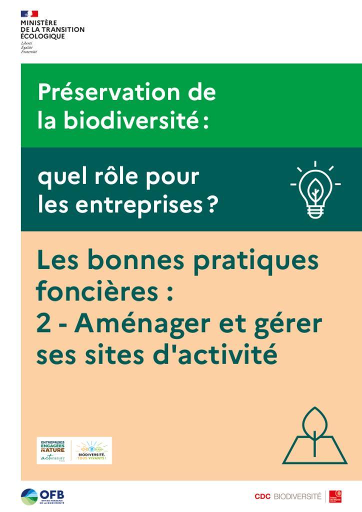 Préservation de la biodiversité : quel rôle pour les entreprises ? Les bonnes pratiques foncières : 2 - Aménager et gérer ses sites d'activités |