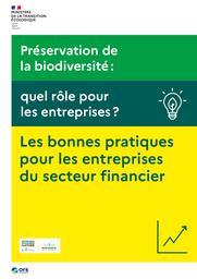 Préservation de la biodiversité : quel rôle pour les entreprises ? Les bonnes pratiques pour les entreprises du secteur financier    MINISTERE DE LA TRANSITION ECOLOGIQUE