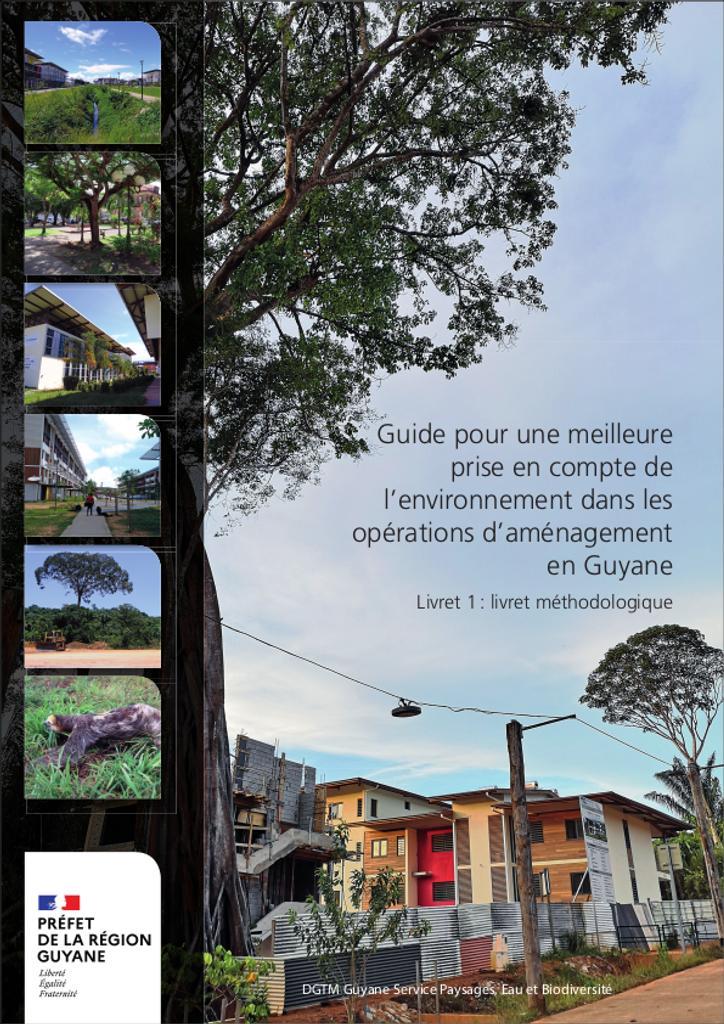 Guide pour une meilleure prise en compte de l'environnement dans les opérations d'aménagement en Guyane |