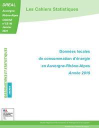 Les Cahiers Statistiques - Données locales de consommation d'énergie en Auvergne-Rhône-Alpes - Année 2019 - n°CS 56 | DIRECTION REGIONALE DE L'ENVIRONNEMENT, DE L'AMENAGEMENT ET DU LOGEMENT AUVERGNE-RHÔNE-ALPES. CIDDAE