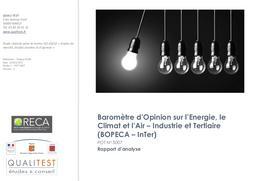 Baromètre d'Opinion sur l'Energie, le Climat et l'Air – Industrie et Tertiaire (BOPECA – InTer) POT N° 5007, rapport d'analyse (janvier 2017). Baromètre d'opinion sur l'énergie, le climat et l'air, volet citoyens (note de synthèse OpinionWay et décryptage Auxilia, septembre 2016). Baromètre d'Opinion sur l'Energie et le Climat Région Provence-Alpes-Côte d'Azur Volet collectivités (juin 2016), BAROMETRE D'OPINION SUR L'ENERGIE, LE CLIMAT ET L'AIR VOLET COLLECTIVITES, note de synthèse OpinionWay et décryptage Auxilia (septembre 2016) | QUALITEST