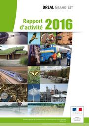 Rapport d'activité DREAL Grand Est 2016 | DIRECTION REGIONALE DE L'ENVIRONNEMENT, DE L'AMENAGEMENT ET DU LOGEMENT GRAND-EST