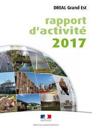 RAPPORT D'ACTIVITE 2017 DREAL GRAND EST | DIRECTION REGIONALE DE L'ENVIRONNEMENT, DE L'AMENAGEMENT ET DU LOGEMENT GRAND-EST