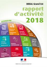 RAPPORT D'ACTIVITE 2018 DREAL GRAND EST   DIRECTION REGIONALE DE L'ENVIRONNEMENT, DE L'AMENAGEMENT ET DU LOGEMENT GRAND-EST