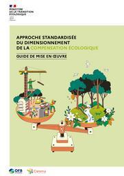 Approche standardisée du dimensionnement de la compensation écologique. Guide de mise en oeuvre. | ANDREADAKIS Alexia