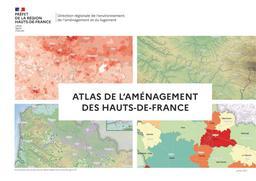 Atlas de l'Aménagement des Hauts -de- France 2021 | DIRECTION REGIONALE DE L'ENVIRONNEMENT, DE L'AMENAGEMENT ET DU LOGEMENT HAUTS DE FRANCE